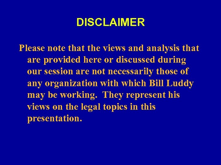DISCLAIMER Please note that the views and analysis that are provided here or discussed