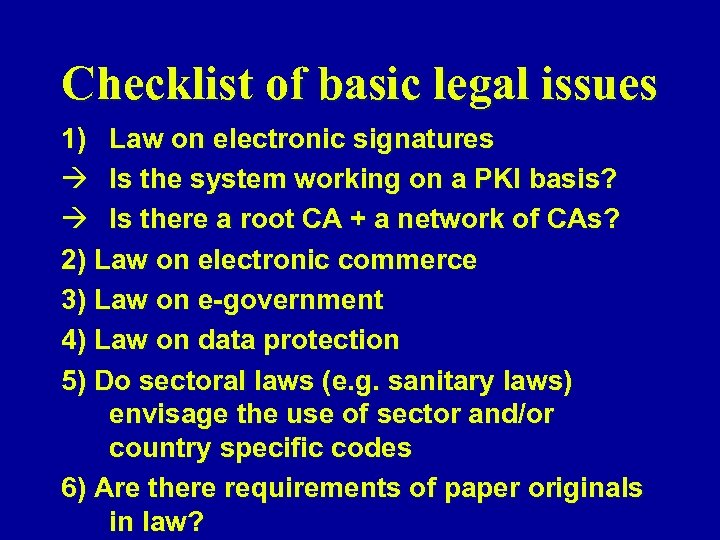 Checklist of basic legal issues 1) Law on electronic signatures à Is the system