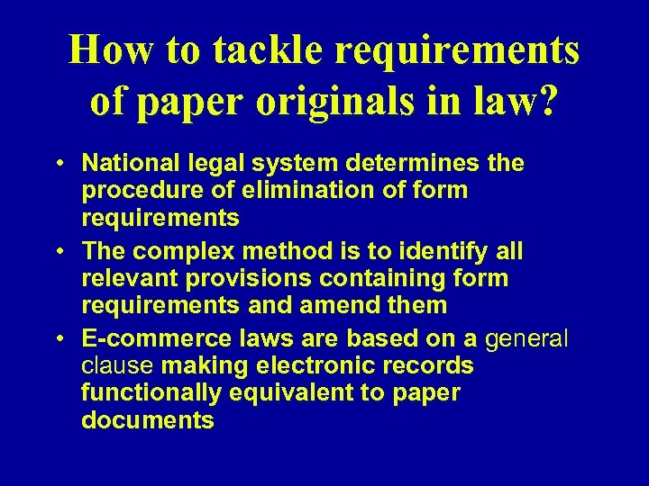 How to tackle requirements of paper originals in law? • National legal system determines