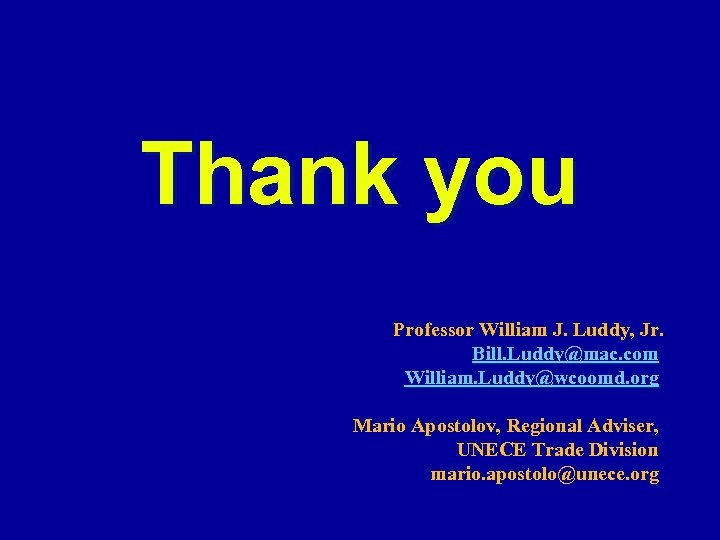 Thank you Professor William J. Luddy, Jr. Bill. Luddy@mac. com William. Luddy@wcoomd. org Mario