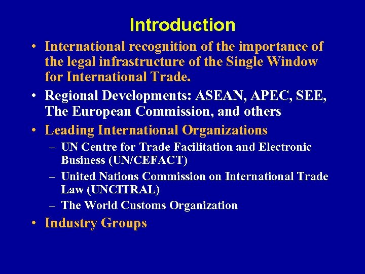 Introduction • International recognition of the importance of the legal infrastructure of the Single