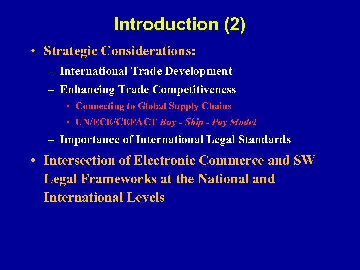 Introduction (2) • Strategic Considerations: – International Trade Development – Enhancing Trade Competitiveness •