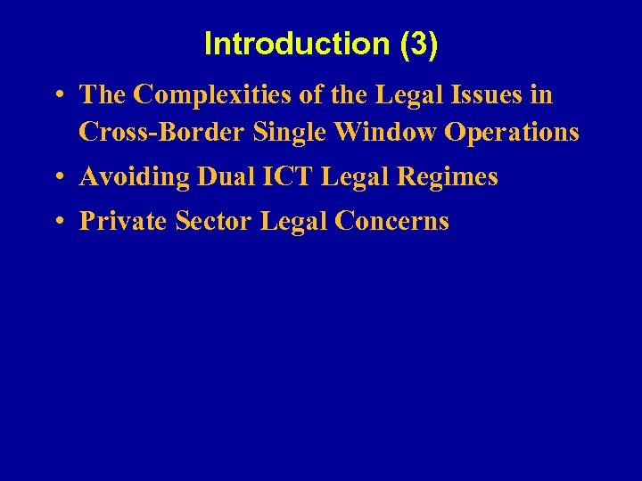 Introduction (3) • The Complexities of the Legal Issues in Cross-Border Single Window Operations