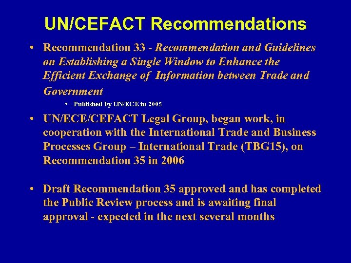 UN/CEFACT Recommendations • Recommendation 33 - Recommendation and Guidelines on Establishing a Single Window