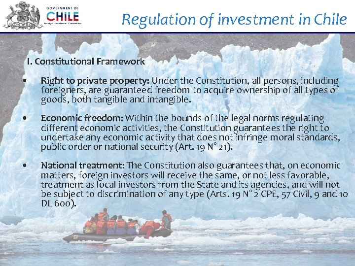Regulation of investment in Chile I. Constitutional Framework • Right to private property: Under