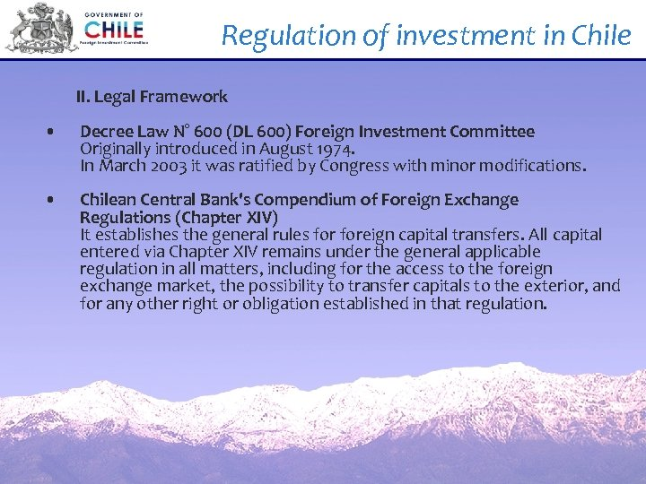 Regulation of investment in Chile II. Legal Framework • Decree Law N° 600 (DL