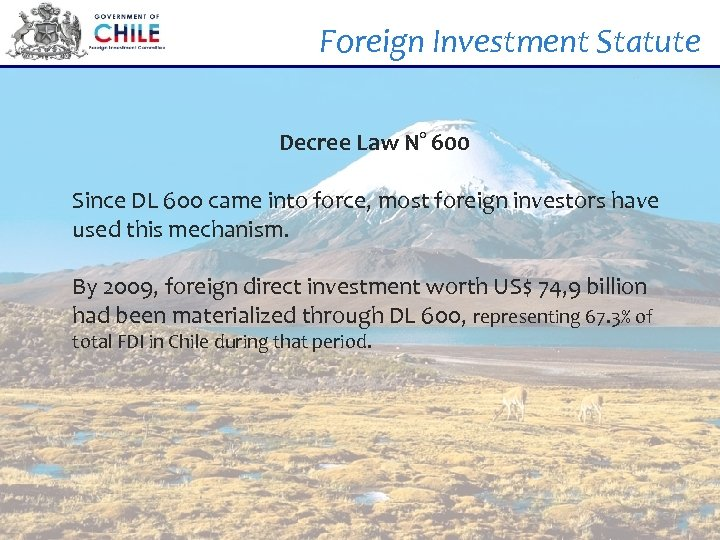 Foreign Investment Statute Decree Law N° 600 Since DL 600 came into force, most