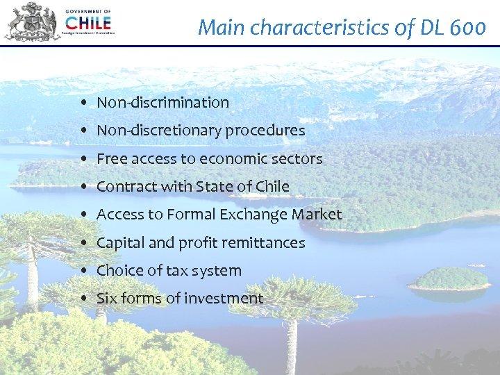 Main characteristics of DL 600 • Non-discrimination • Non-discretionary procedures • Free access to