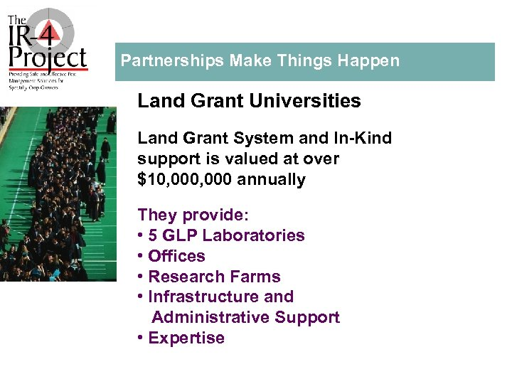 Partnerships Make Things Happen Land Grant Universities Land Grant System and In Kind support