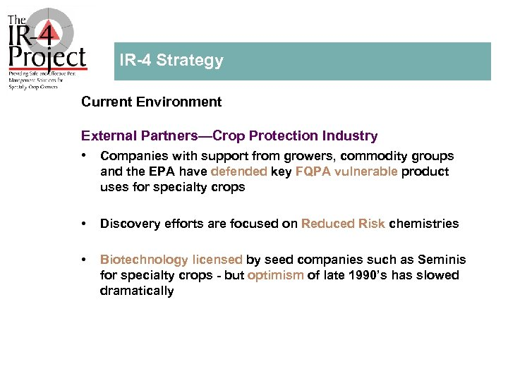 IR 4 Strategy Current Environment External Partners—Crop Protection Industry • Companies with support from