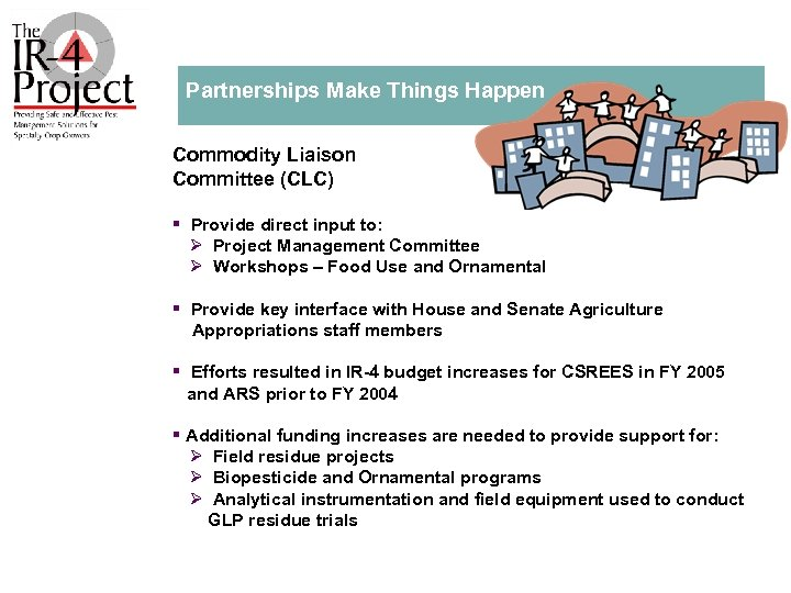 Partnerships Make Things Happen Commodity Liaison Committee (CLC) § Provide direct input to: Ø