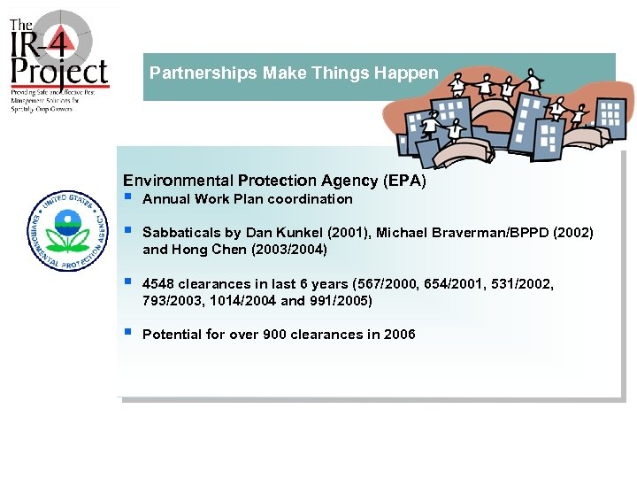 Partnerships Make Things Happen Environmental Protection Agency (EPA) § Annual Work Plan coordination §