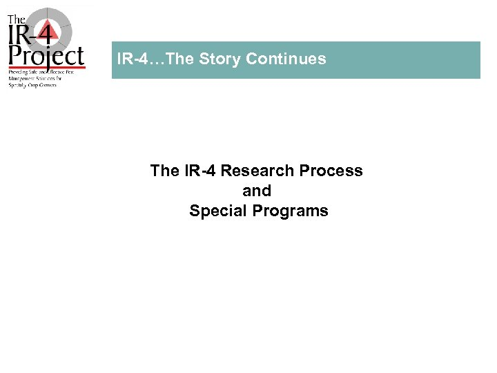 IR 4…The Story Continues The IR 4 Research Process and Special Programs