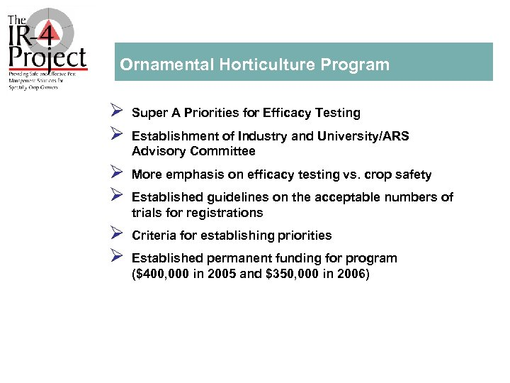 Ornamental Horticulture Program Ø Ø Super A Priorities for Efficacy Testing Ø Ø More