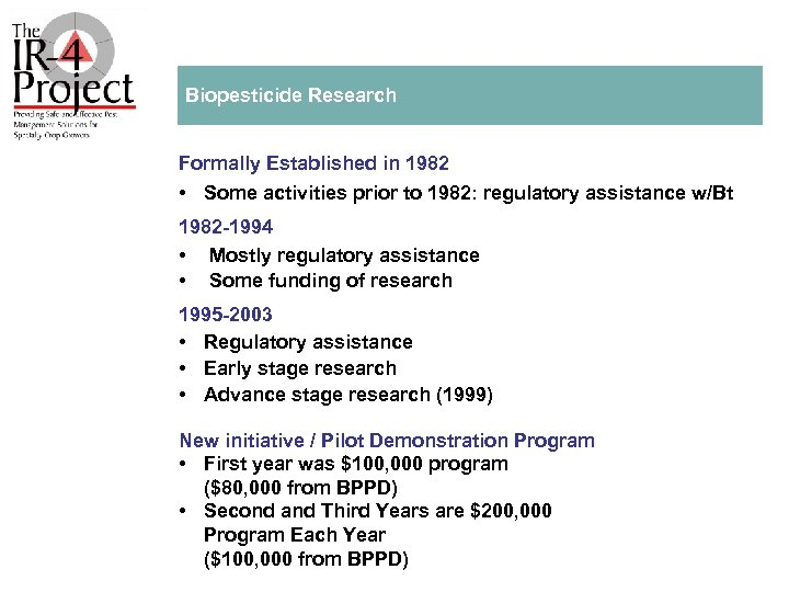 Biopesticide Research Formally Established in 1982 • Some activities prior to 1982: regulatory assistance