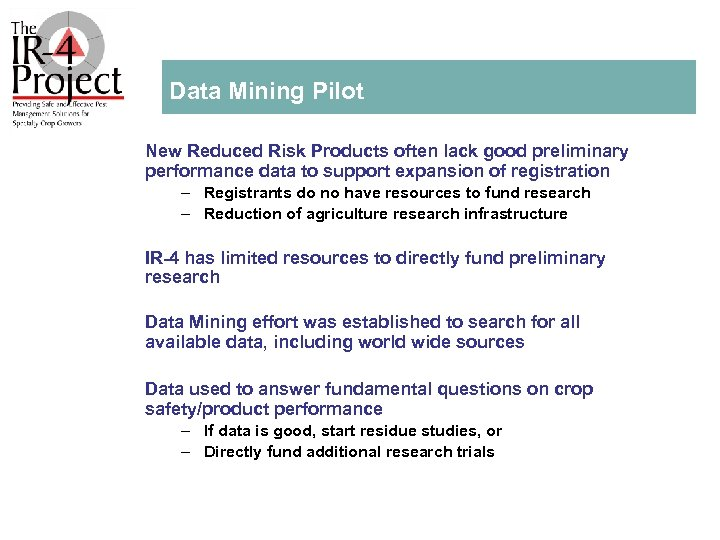 Data Mining Pilot New Reduced Risk Products often lack good preliminary performance data to