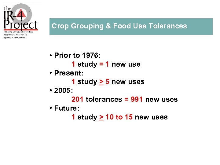 Crop Grouping & Food Use Tolerances • Prior to 1976: 1 study = 1