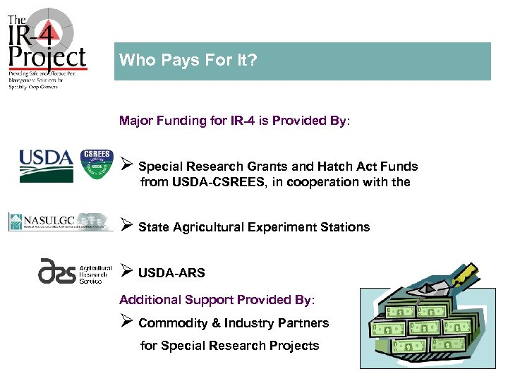 Who Pays For It? Major Funding for IR 4 is Provided By: Ø Special