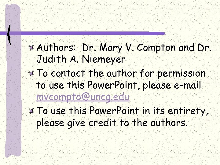 Authors: Dr. Mary V. Compton and Dr. Judith A. Niemeyer To contact the author
