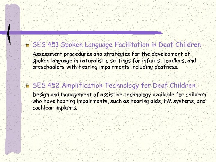 SES 451 Spoken Language Facilitation in Deaf Children Assessment procedures and strategies for the