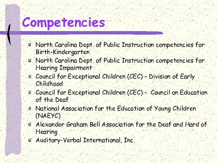 Competencies North Carolina Dept. of Public Instruction competencies for Birth-Kindergarten North Carolina Dept. of