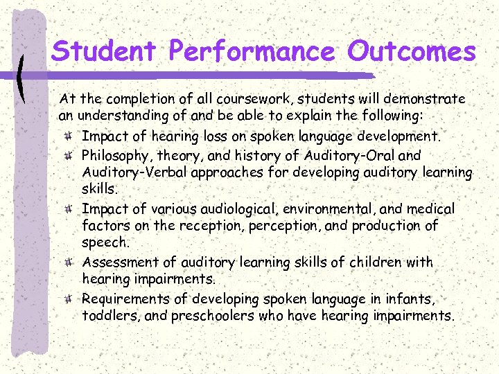 Student Performance Outcomes At the completion of all coursework, students will demonstrate an understanding