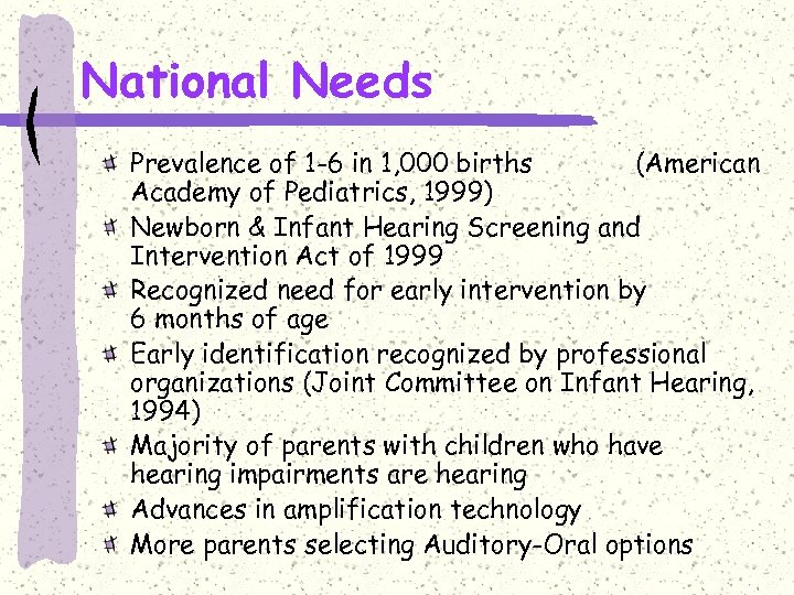 National Needs Prevalence of 1 -6 in 1, 000 births (American Academy of Pediatrics,