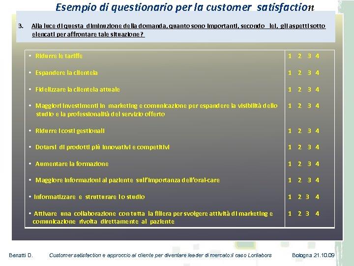 Esempio di questionario per la customer satisfaction 3. Alla luce di questa diminuzione della