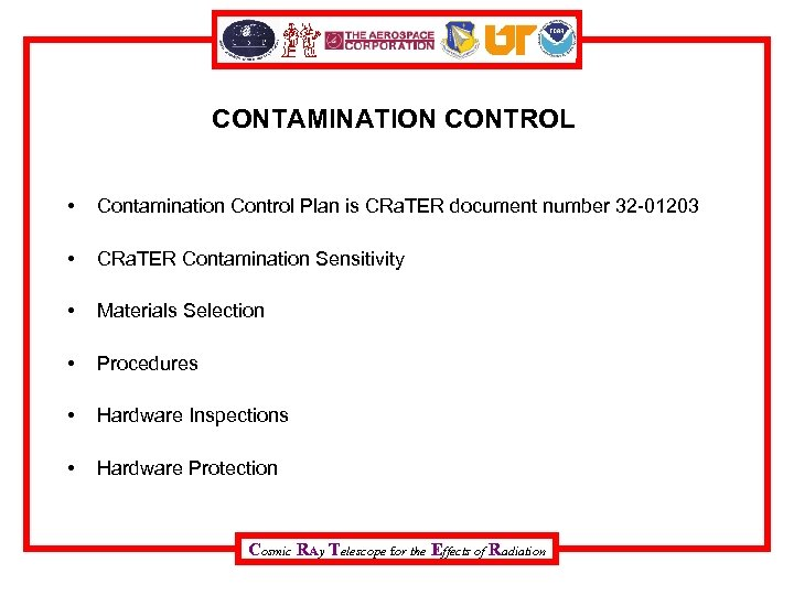 CONTAMINATION CONTROL • Contamination Control Plan is CRa. TER document number 32 -01203 •