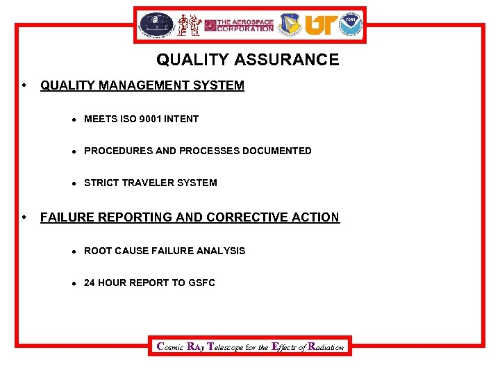 QUALITY ASSURANCE • QUALITY MANAGEMENT SYSTEM MEETS ISO 9001 INTENT PROCEDURES AND PROCESSES DOCUMENTED