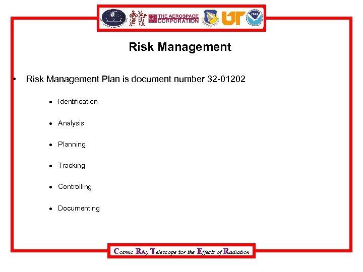 Risk Management • Risk Management Plan is document number 32 -01202 Identification Analysis Planning