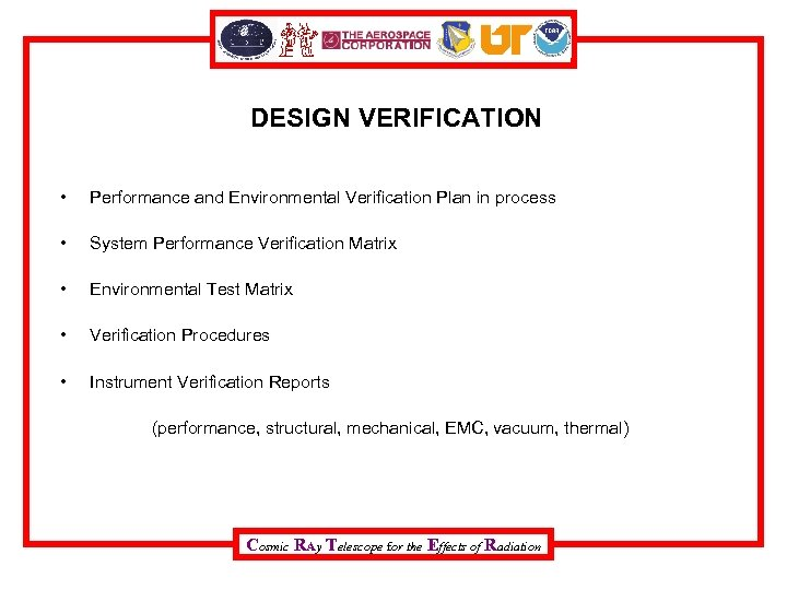 DESIGN VERIFICATION • Performance and Environmental Verification Plan in process • System Performance Verification