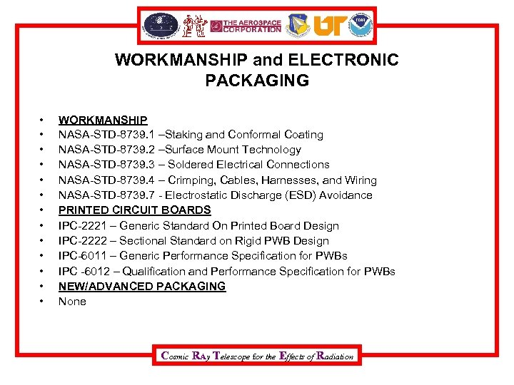 WORKMANSHIP and ELECTRONIC PACKAGING • • • • WORKMANSHIP NASA-STD-8739. 1 –Staking and Conformal