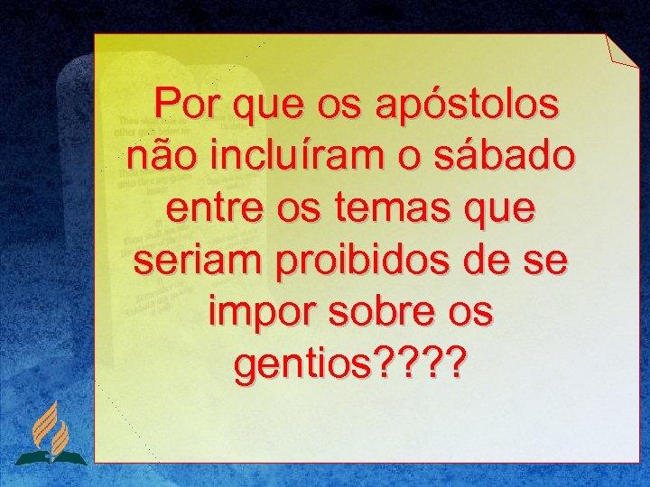 Por que os apóstolos não incluíram o sábado entre os temas que seriam proibidos