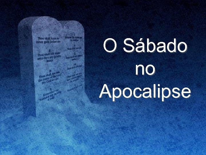 O Sábado no Apocalipse