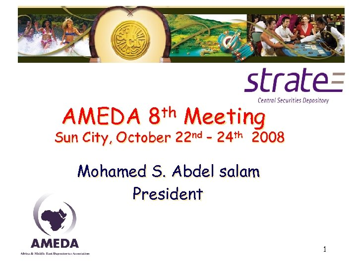 AMEDA 8 th Meeting Sun City, October 22 nd – 24 th 2008 Mohamed