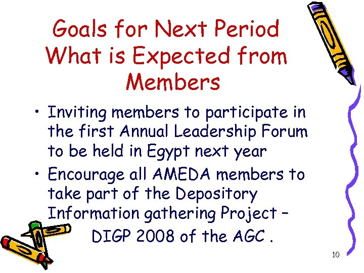 Goals for Next Period What is Expected from Members • Inviting members to participate