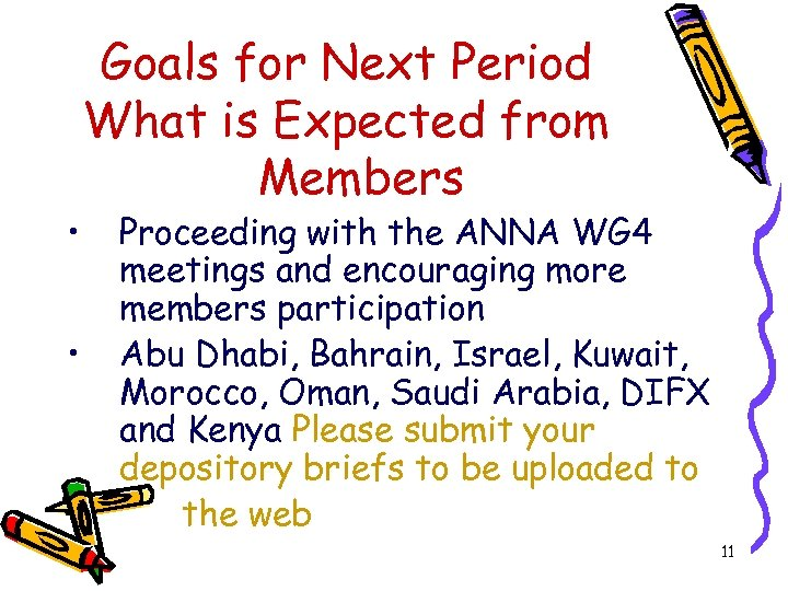 • • Goals for Next Period What is Expected from Members Proceeding with