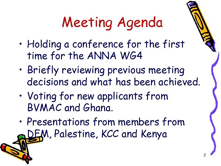 Meeting Agenda • Holding a conference for the first time for the ANNA WG