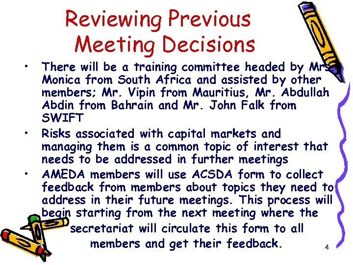• • • Reviewing Previous Meeting Decisions There will be a training committee