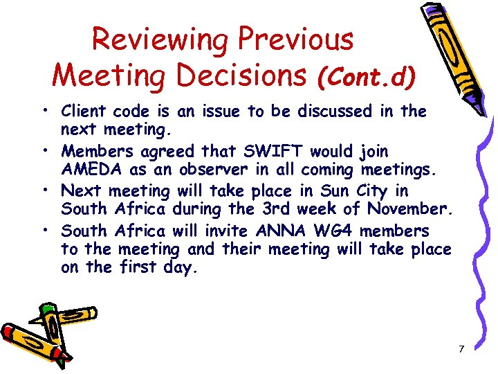 Reviewing Previous Meeting Decisions (Cont. d) • Client code is an issue to be