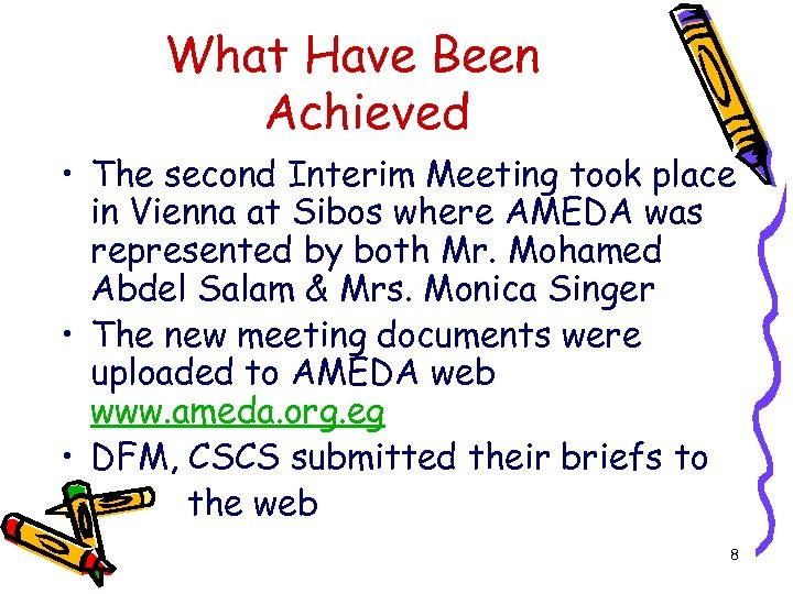 What Have Been Achieved • The second Interim Meeting took place in Vienna at