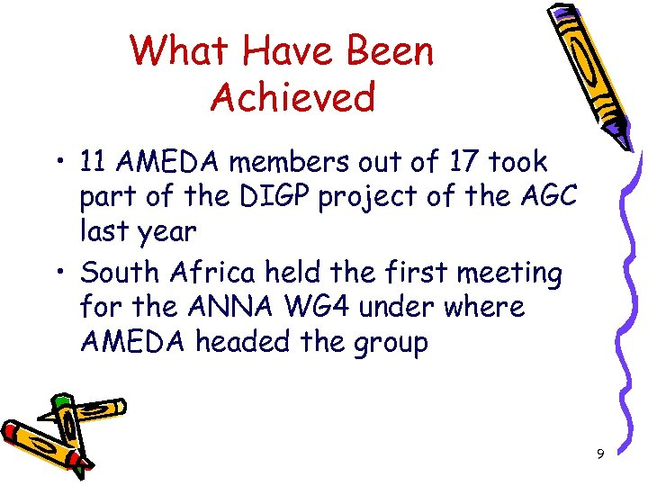 What Have Been Achieved • 11 AMEDA members out of 17 took part of