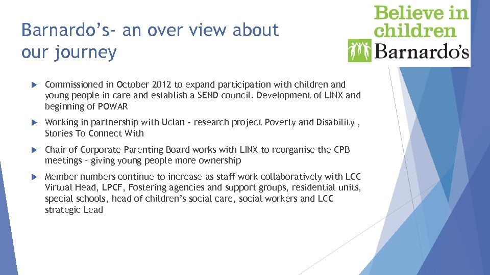 Barnardo's- an over view about our journey Commissioned in October 2012 to expand participation