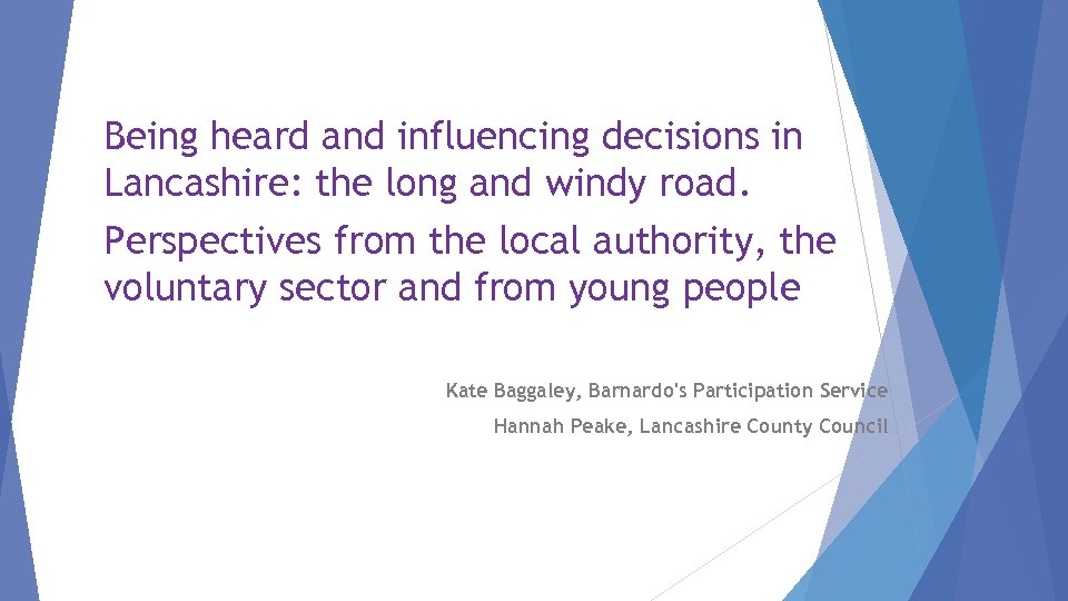 Being heard and influencing decisions in Lancashire: the long and windy road. Perspectives from