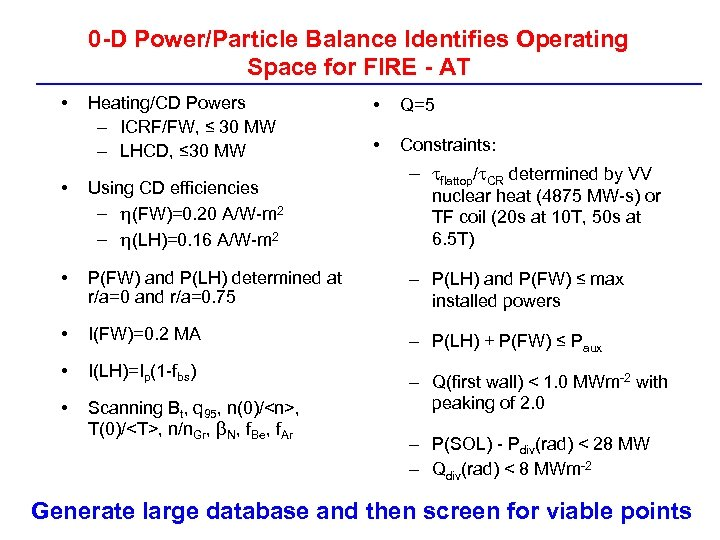 0 -D Power/Particle Balance Identifies Operating Space for FIRE - AT • Heating/CD Powers