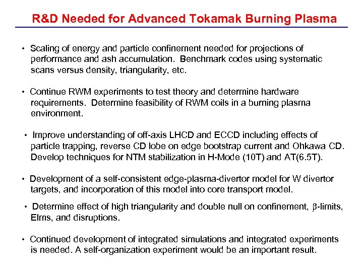 R&D Needed for Advanced Tokamak Burning Plasma • Scaling of energy and particle confinement
