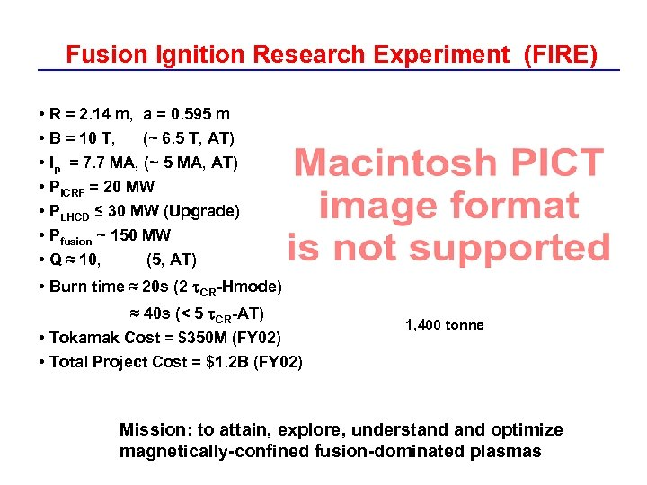 Fusion Ignition Research Experiment (FIRE) • R = 2. 14 m, a = 0.