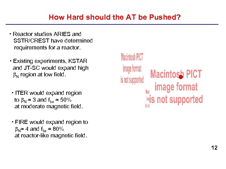 How Hard should the AT be Pushed? • Reactor studies ARIES and SSTR/CREST have