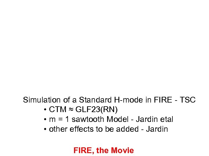 Simulation of a Standard H-mode in FIRE - TSC • CTM ≈ GLF 23(RN)